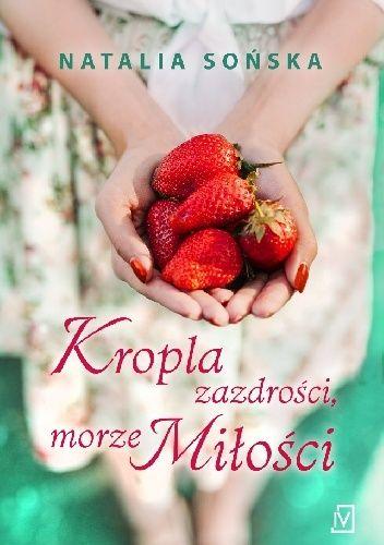 Okładka książki Kropla zazdrości, morze miłości