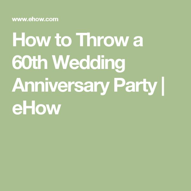 How to Throw a 60th Wedding Anniversary Party | eHow