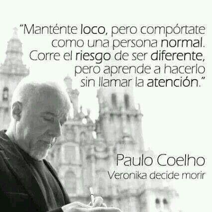 Manténte loco, pero compórtate como una persona normal.