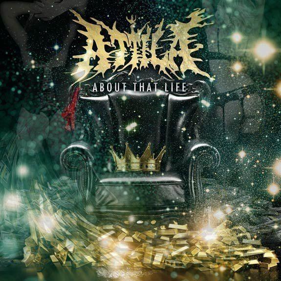 Attila - About That Life (2013) <Metalcore> <Nu Metal> <Rap Metal>