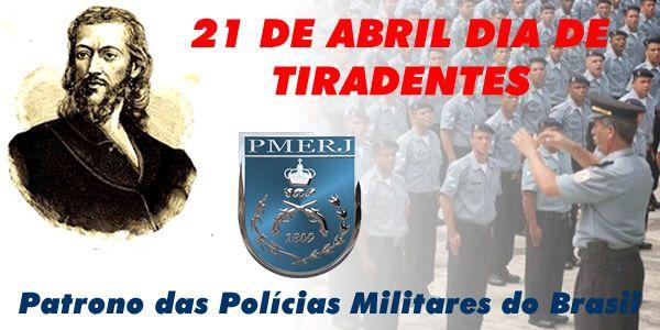 Professora Marcia Valeria: dia 21 de Abril, DIA DAS POLÍCIA CIVIL E MILITAR. DIA DE TIRADENTES , PATRONO DAS POLÍCIAS. PARABÉNS!