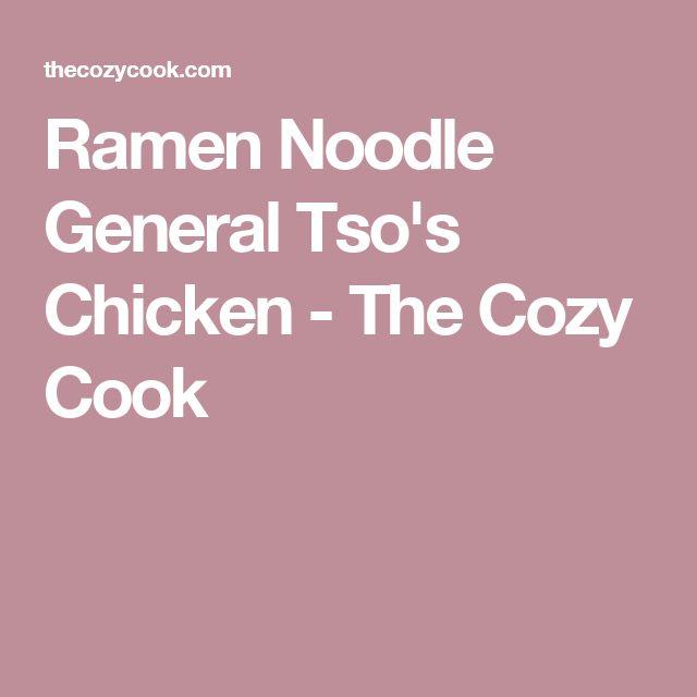 Ramen Noodle General Tso's Chicken - The Cozy Cook