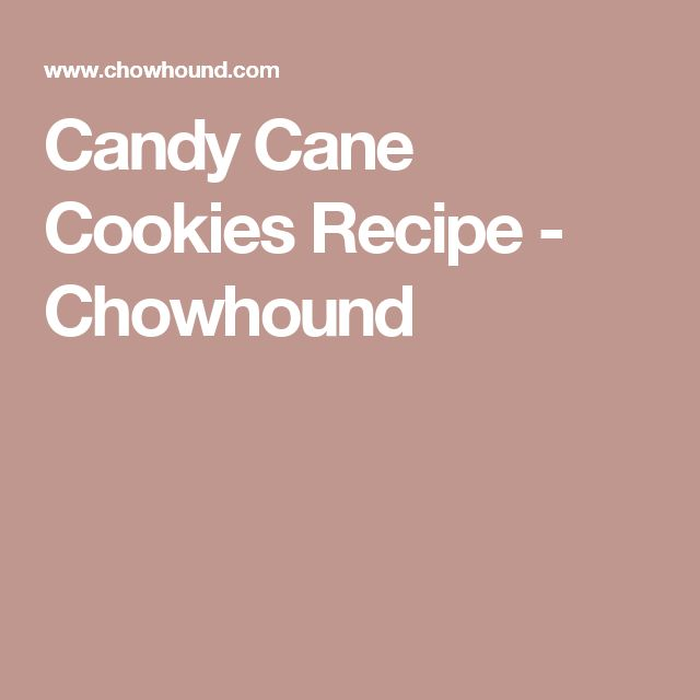 Candy Cane Cookies Recipe - Chowhound