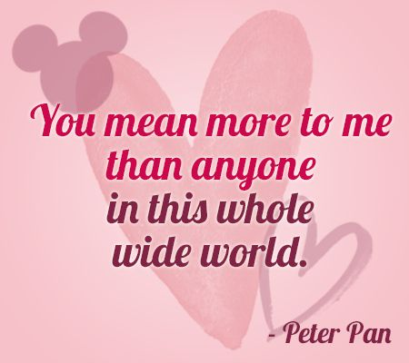 """Disney Movie Quotes About Love """"You mean more to..."""