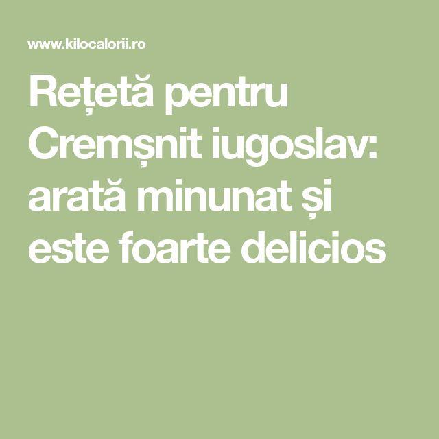 Rețetă pentru Cremșnit iugoslav: arată minunat și este foarte delicios