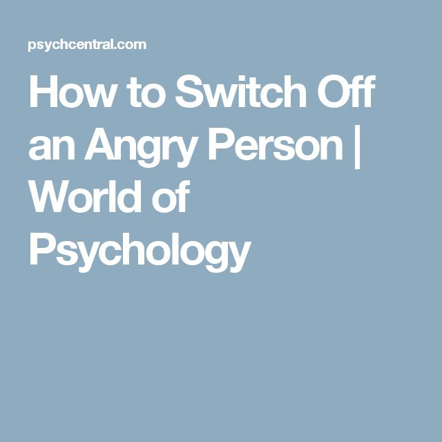 How to Switch Off an Angry Person | World of Psychology