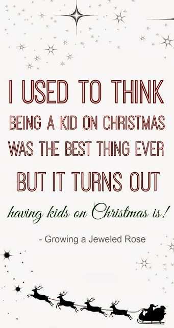 I used to think being a kid on Christmas was the best thing ever... But it turns out having a kid on Christmas is!! ((Isn't this the truth?!))