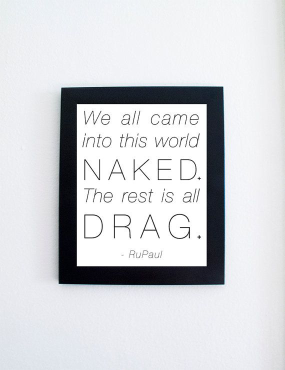 The Rest Is All Drag RuPaul Quote Print by queerconcepts on Etsy, $10.00