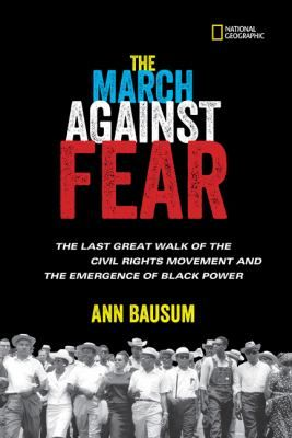 <2017 Pin> The March Against Fear by Ann Bausum. SUBTITLED: The Last Great Walk of the Civil Rights Movement and the Emergence of Black Power