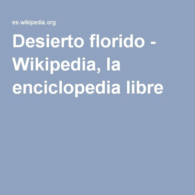 Desierto florido - Wikipedia, la enciclopedia libre