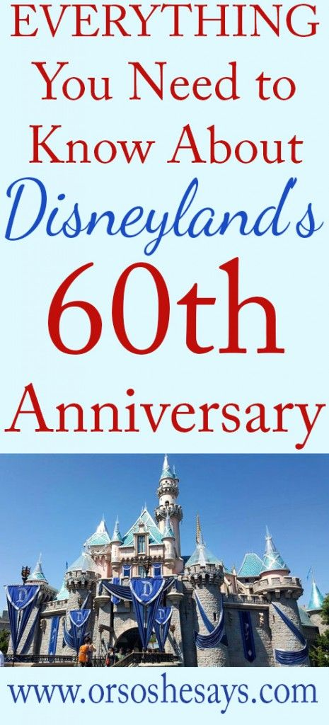 Disneyland's 60th Anniversary - Everything You Need to Know