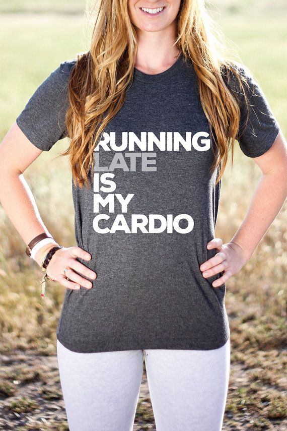 Running Late Is My Cardio  Funny Shirt  Funny by ArimaDesigns