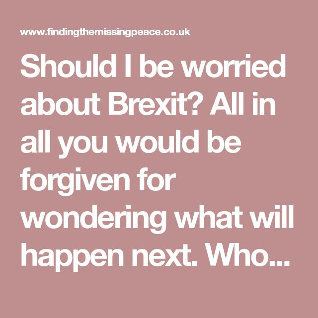 Should I be worried about Brexit?  All in all you would be forgiven for wondering what will happen next. Who can sort it? Politically, I think most would agree that there do not seem to be easy answers or statesmen around who have impressive ability to steer us back to better days.  #prophecy #gospel #newtestament #truth #bible #jesus #brexit #uk #ec #europe
