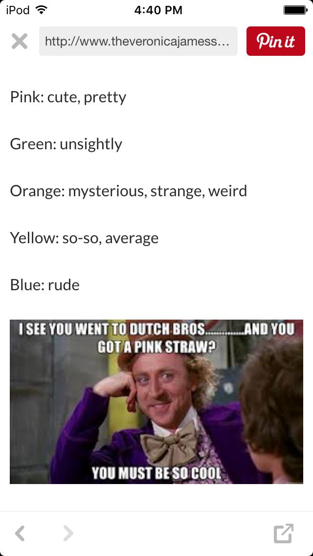 http://www.theveronicajamesshow.com/?p=118 read this! I always get Green straws... So yeah, see what your straws mean at Dutch Bros! What straw color do you normally get?