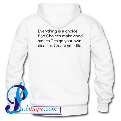 Everything Is A Choice Quote Hoodie