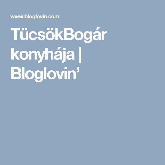 TücsökBogár konyhája | Bloglovin'