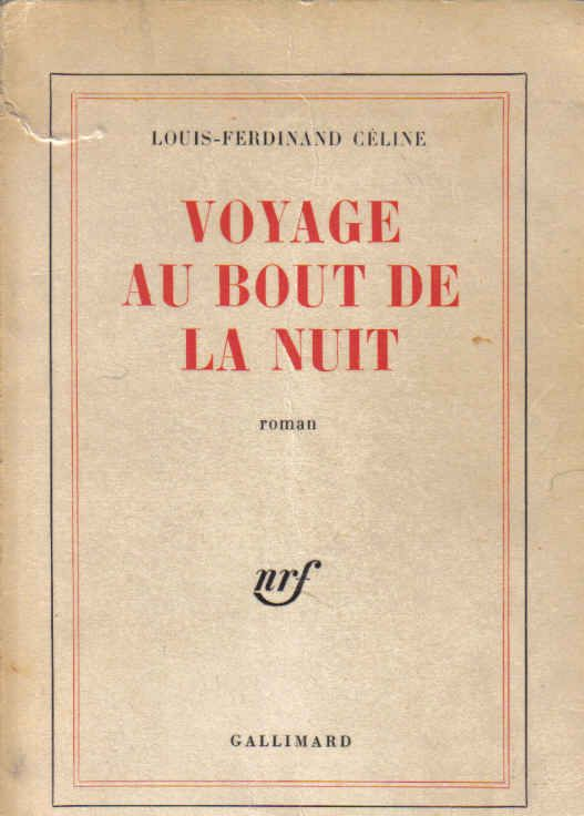 51) Voyage Au Bout de la Nuit, Louis-Ferdinand Céline, 1932