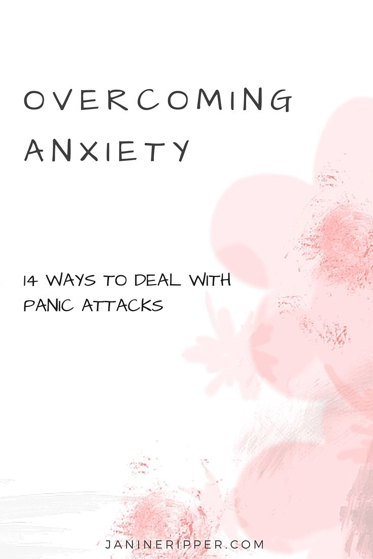 OVERCOMING ANXIETY - 14 WAYS TO DEAL WITH PANIC ATTACKS