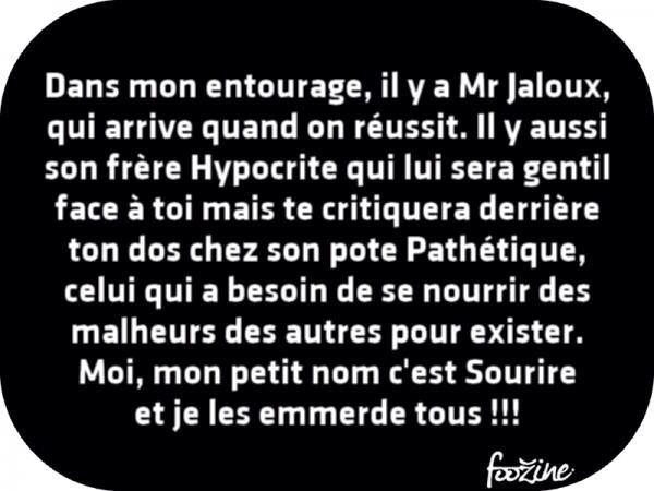 Jaloux, hypocrites, pathétiques, je souris à qui  ? À LA VIE ! car elle seule me guide. MERCI!!!!