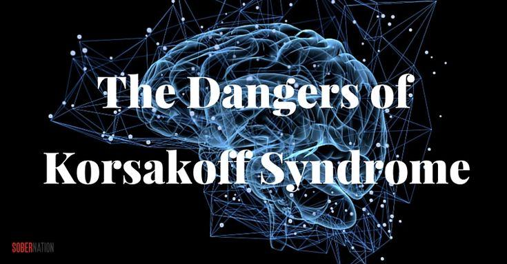 The Dangers of Korsakoff Syndrome - https://www.sobernation.com/the-dangers-of-korsakoff-syndrome/#utm_sguid=167060,2389c4e5-548b-d995-0270-98d0fd52ff8c
