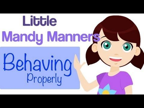 Behaving Properly - Sing along with Little Mandy Manners About Proper Be...