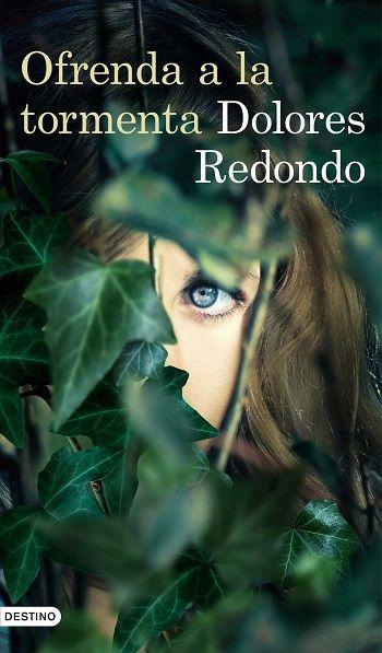 Ofrenda a la tormenta / Dolores Redondo. El esperadísimo final de la Trilogía…