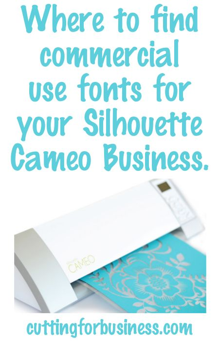 Where to find commercial fonts for your Silhouette Cameo Business - by cuttingforbusiness.com