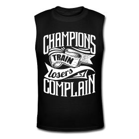 Champions train losers complain. Fitness motivational quotes for athletes. The best funny motivational quotes for gym, sports or workout. $24.69 at www.workoutquotes.net
