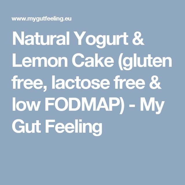 Natural Yogurt & Lemon Cake (gluten free, lactose free & low FODMAP) - My Gut Feeling