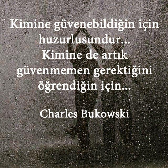 Kimine güvenebildiğin için huzurlusundur,  Kimine de artık güvenmemen gerektiğini öğrendiğin için...   - Charles Bukowski  #sözler #anlamlısözler #güzelsözler #özlüsözler #alıntılar #alıntı
