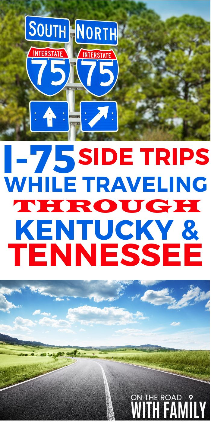 1-75 Side Trips While Traveling Through Kentucky