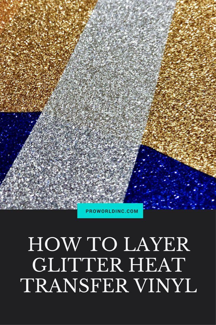 Tutorial: How to layer glitter heat transfer vinyl (HTV) - Pro World Inc.