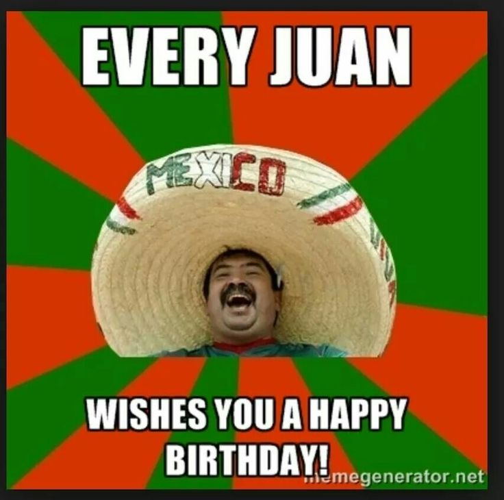 Funny Birthday Meme Mexican : Best images about birthday cards on pinterest happy