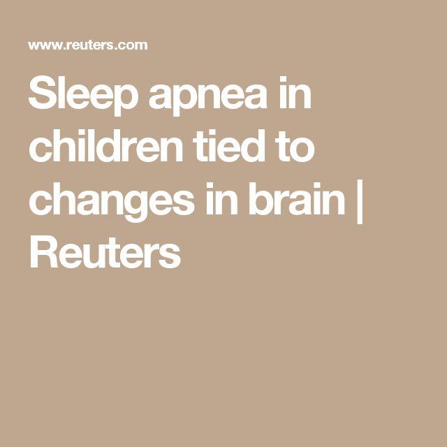 Sleep apnea in children tied to changes in brain    Reuters