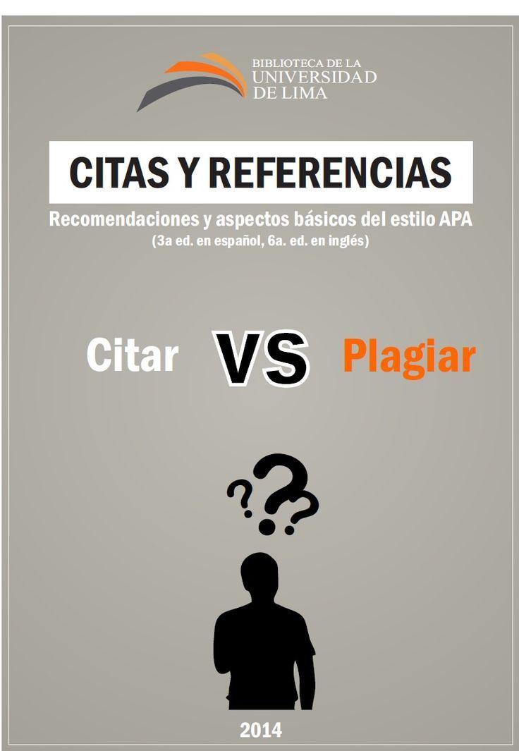 Citar vs. plagiar [Recurso electrónico] : citas y referencias : recomendaciones y aspectos básicos del estilo APA (3ª ed. en español, 6ª en inglés). 2014.  Acceso Abierto. http://eprints.rclis.org/24910/2/citas_referencias_apa.pdf