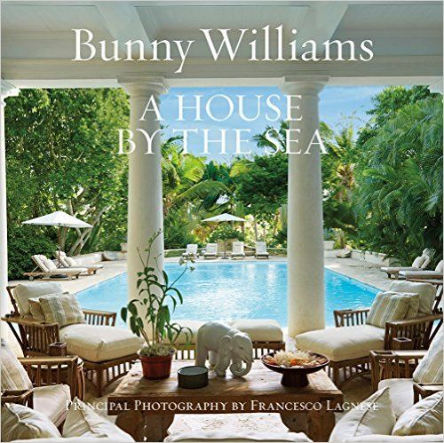 Amazon.com: A House by the Sea (9781419720819): Bunny Williams, Schafer Gil, Christian Brechneff, Angus Wilkie, Page Dickey, Jane Garmey, Roxana Robinson: Books