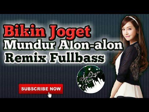 Dj Mundur Alon Alon Remix Fullbass Terbaru 2019 Youtube