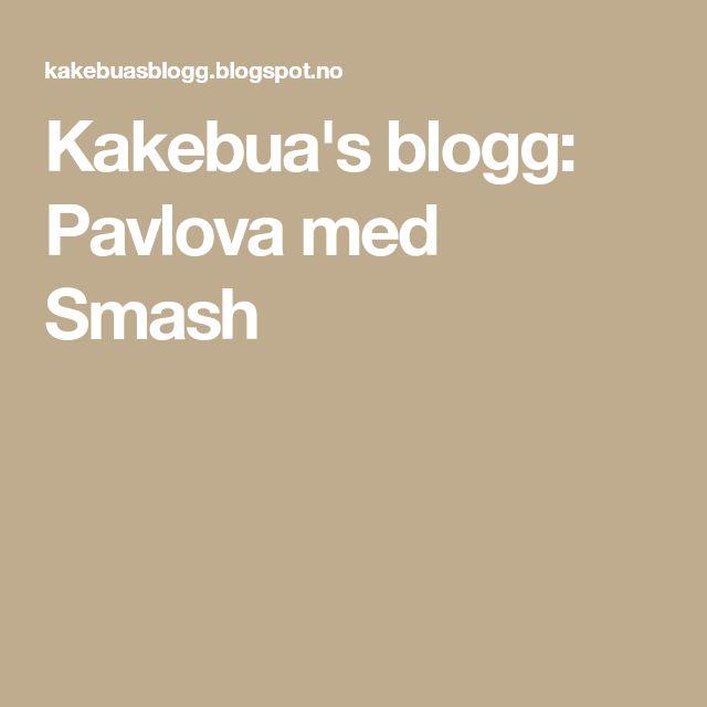Kakebua's blogg: Pavlova med Smash