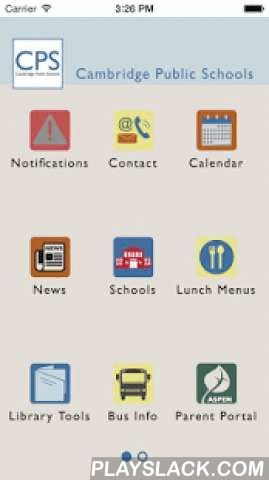 Cambridge Public Schools  Android App - playslack.com ,  Keep up-to-date with school news and events on the go! With push notifications, schools can contact you directly with school closures, inclement weather delays and more. With the app, you can access:- Latest news- Latest events- Photos- Staff directory- Contact information- Lunch menus- Grades- And much more.
