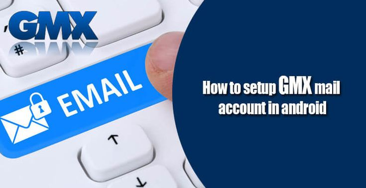 HOW TO SETUP GMX MAIL ACCOUNT ON ANDROID?