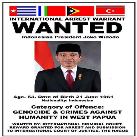 INTERNATIONAL ARREST WARRANT WANTED  Indonesian President and War Criminal Joko Widodo will come to Papua New Guinea from 11th to 12th May.  Therefore, all Papua New Guinean citizen mobilize to arrest Indonesian President Joko Widodo when entering to the PNG Airport to show our solidarity for our brothers and sisters has been slaughter in West Papua by Indonesia criminal regime, including 9 foreigner who have been executed this month. — in Port Moresby, Papua New Guinea.