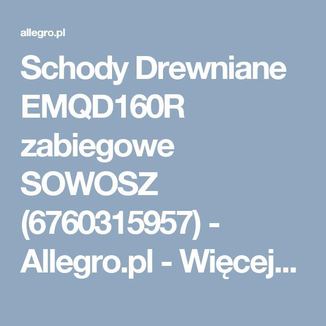 Schody Drewniane EMQD160R zabiegowe  SOWOSZ (6760315957) - Allegro.pl - Więcej niż aukcje.