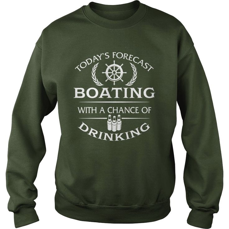 Todays Forecast #Boating With A Chance Of Drinking TShirt, Order HERE ==> https://www.sunfrog.com/Outdoor/118701618-548511983.html?70559, Please tag & share with your friends who would love it, #birthdaygifts #renegadelife #mothersday #mothersdaygift #boatinglovers