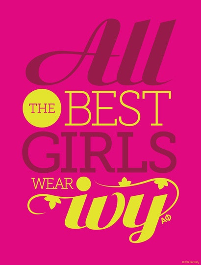 Alpha Phi Print: All The Best Girls Wear Ivy http://www.dormify.com/greek/alpha-phi/alpha-phi-the-best-print