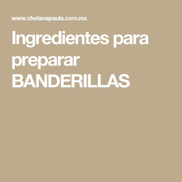 Ingredientes para preparar BANDERILLAS