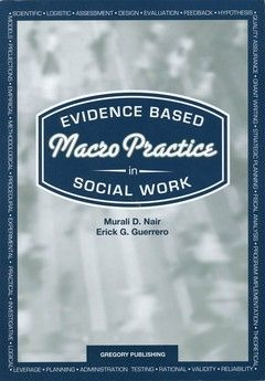 """Evidence-Based Macro Practice in Social Work"" features techniques and interventions focused on community organizing, planning, and management, coupled with real-world case studies to illustrate those various approaches."