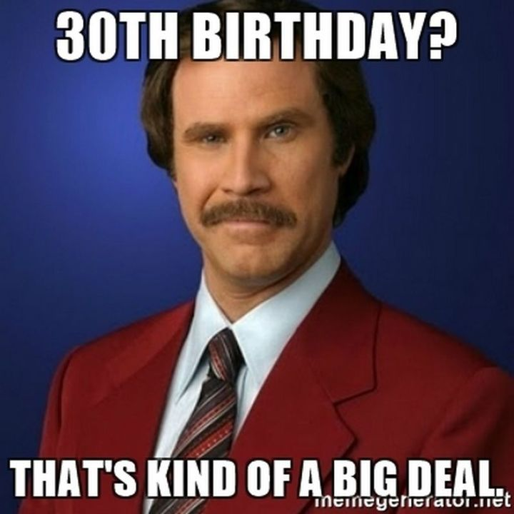 101 Happy 30th Birthday Memes 30th Birthday That S Kind Of A Big Deal In 2020 Funny Happy Birthday Wishes Funny Happy Birthday Meme Happy Birthday Quotes Funny