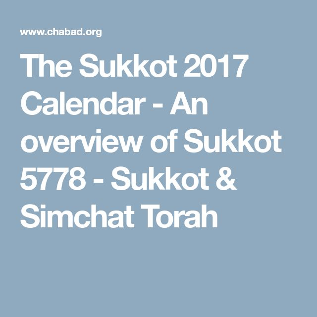 The Sukkot 2017 Calendar - An overview of Sukkot 5778 - Sukkot & Simchat Torah