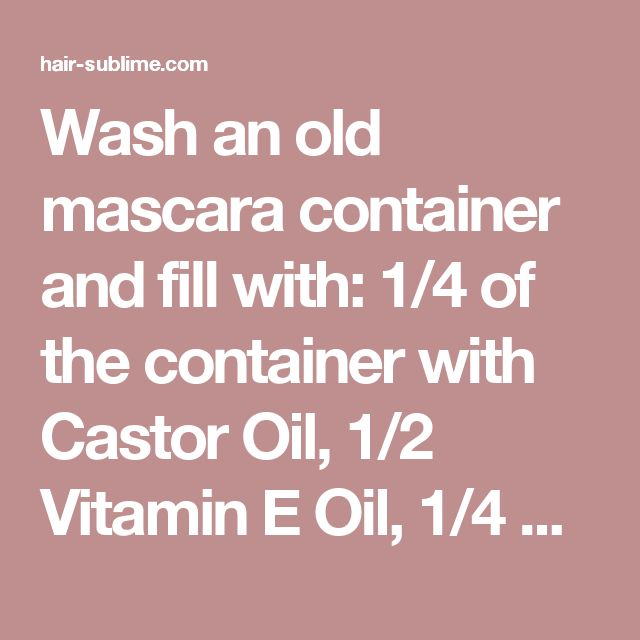Wash an old mascara container and fill with: 1/4 of the container with Castor Oil, 1/2 Vitamin E Oil, 1/4 Aloe Vera Gel. Mix the concoction together as well as you can with your mascara wand, and apply a light layer to lashes (or brows) every night before bed. Castor oil thickens your lashes while aloe vera gel lengthens. Vitamin E accelerates length. Give it a month for results. - hair-sublime.com