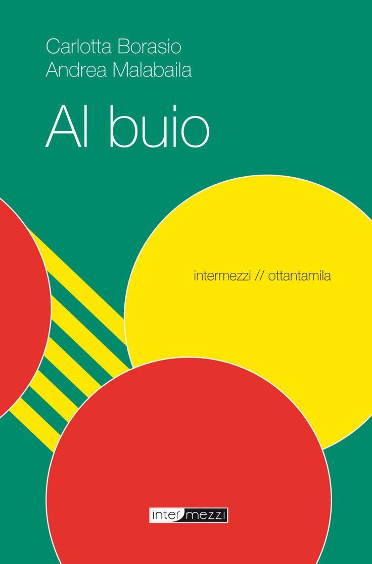 Al buio - Andrea Malabaila, Carlotta Borasio